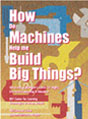 How Do Machines Help Us Build Big Things?